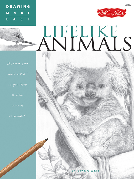 Drawing Made Easy: Lifelike Animals (eBook): Discover Your &quot;Inner Artist&quot; as You Learn to Draw Animals in Graphite
